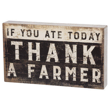 If You Ate Today Thank A Farmer Box Sign