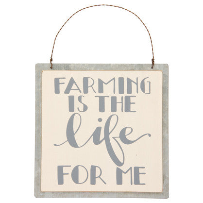 Farming Is The Life For Me Tin Sign