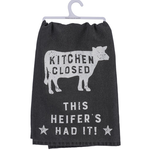 """Kitchen Closed...This Heifer's Had It"" Dish Towel"