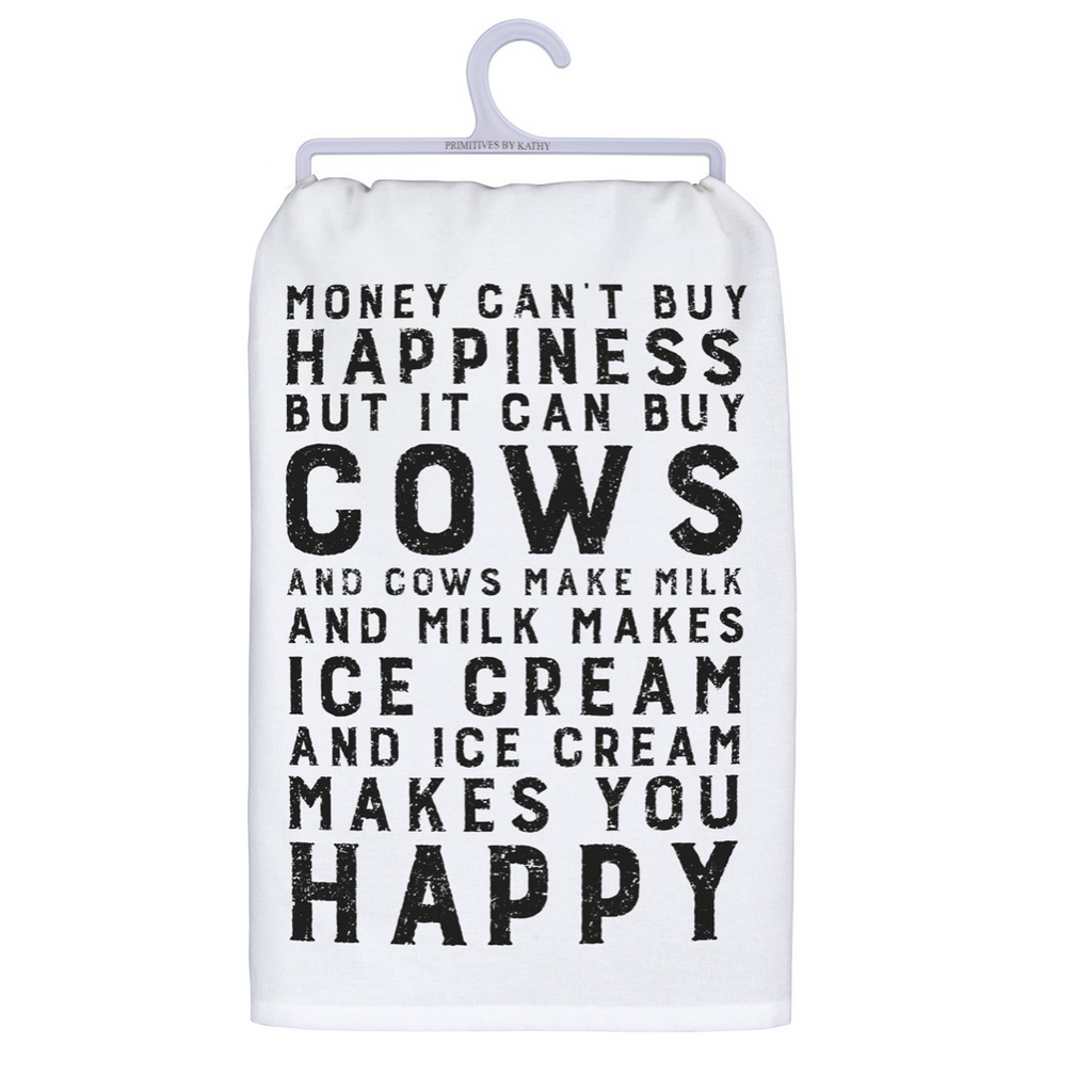 """Money Can't by Happiness...."" Dish Towel"
