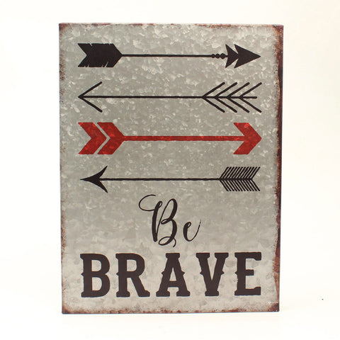 Be Brave Metal Wall Hanging Sign