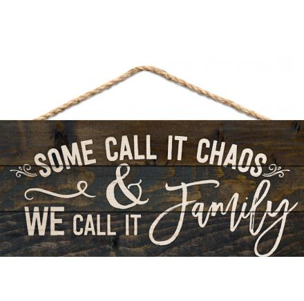 """Some Call it Chaos & We Call it Family"" Small Wooden Hanging Sign"
