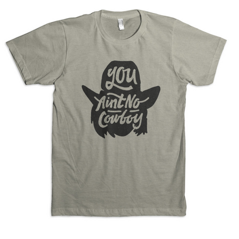Dale Brisby - You Ain't No Cowboy Tee