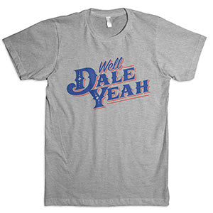 Dale Brisby Grey Well Dale Yeah Tee