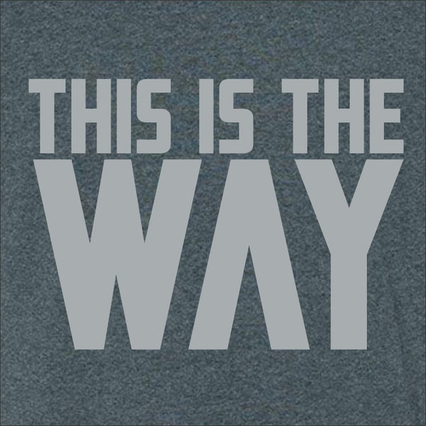 This Is The Way