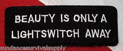 Morale Patch Beauty is a light switch away fun novelty gift SHTF #428 biker - Sundance Survival Supply