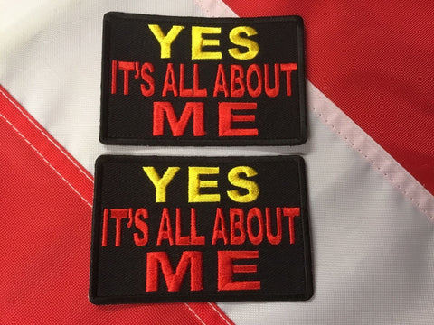 Patch morale YES ITS ALL ABOUT ME gift fun  CHRISTMAS NOVELTY you geT 2 #570 - Sundance Survival Supply