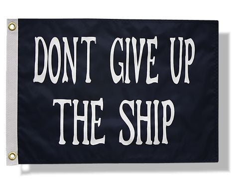 "DONT GIVE UP THE SHIP Flag 12x18"" GIFT Pirate Flag 2 sided grommetted flag"