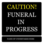CAUTION FUNERAL IN PROGRESS SIGN
