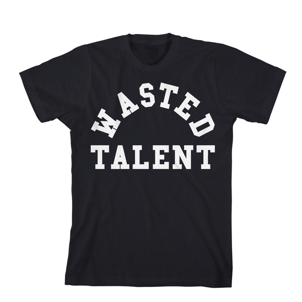 Wasted Talent Text Tee