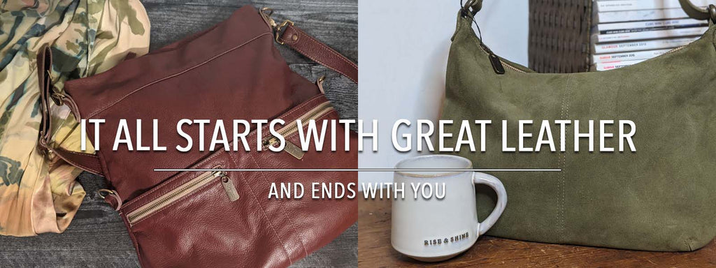 It all Starts with Great Leather