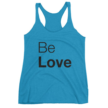 Be Love Women's Racerback Tank - The Do Good Shop