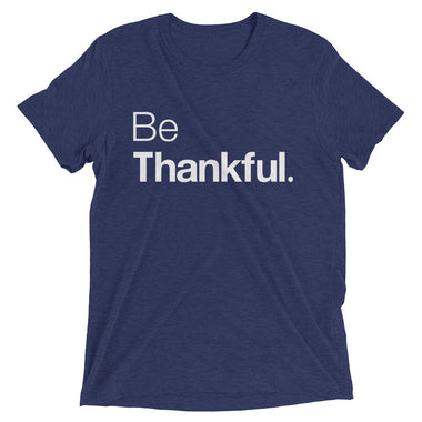 Be Thankful Triblend Mens Short sleeve t-shirt