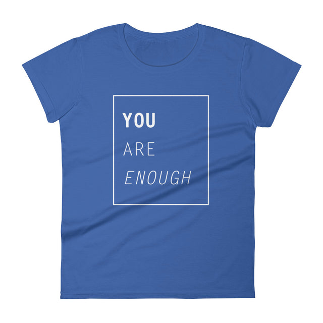 You Are Enough Women's short sleeve t-shirt - The Do Good Shop