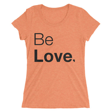 Be Love - Ladies' short sleeve t-shirt - The Do Good Shop