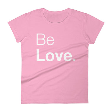 Be Love Women's short sleeve t-shirt - The Do Good Shop