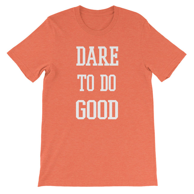 Dare to Do Good Short-Sleeve Unisex T-Shirt - The Do Good Shop