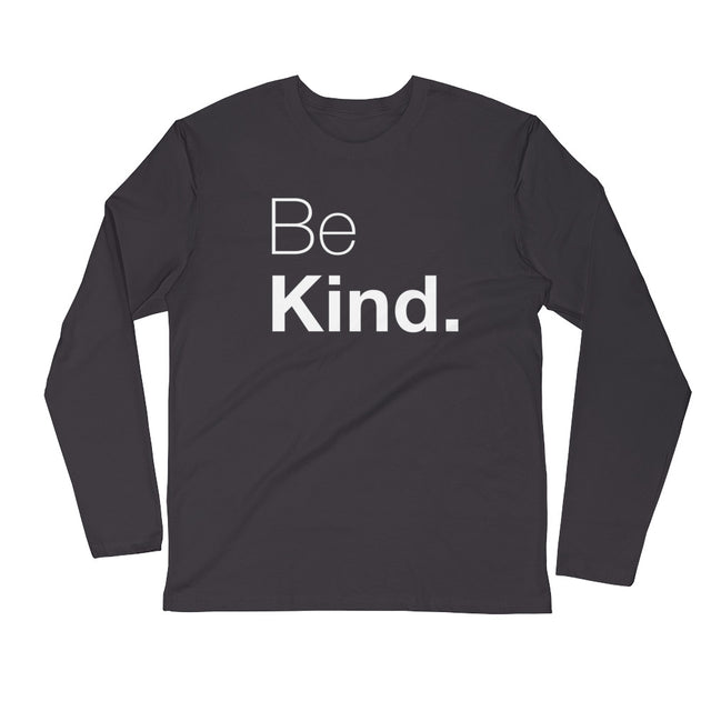 Be Kind Long Sleeve Fitted Crew - The Do Good Shop