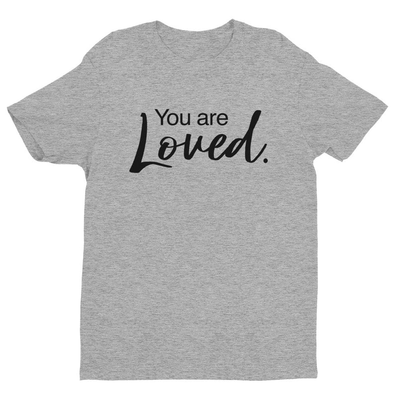 You are Loved. Short Sleeve T-shirt - The Do Good Shop