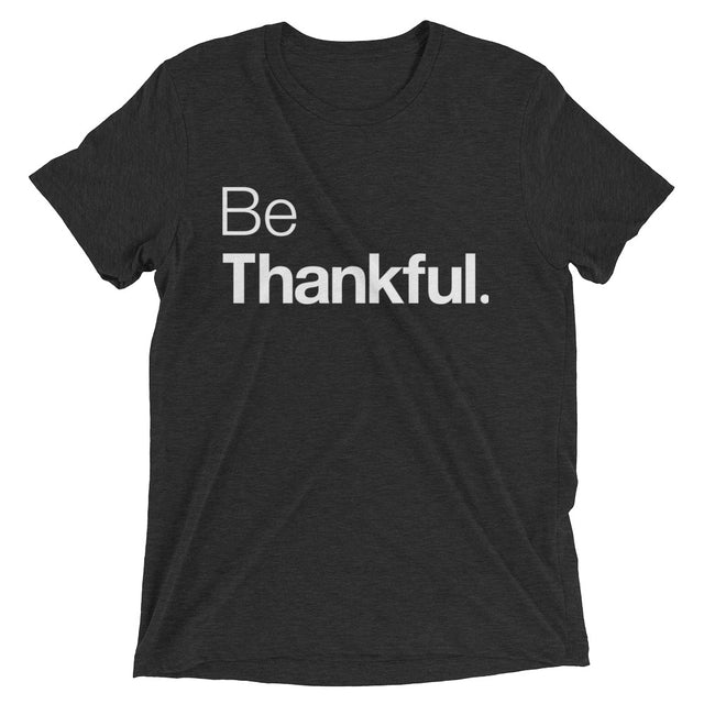 Be Thankful Triblend Mens Short sleeve t-shirt - The Do Good Shop