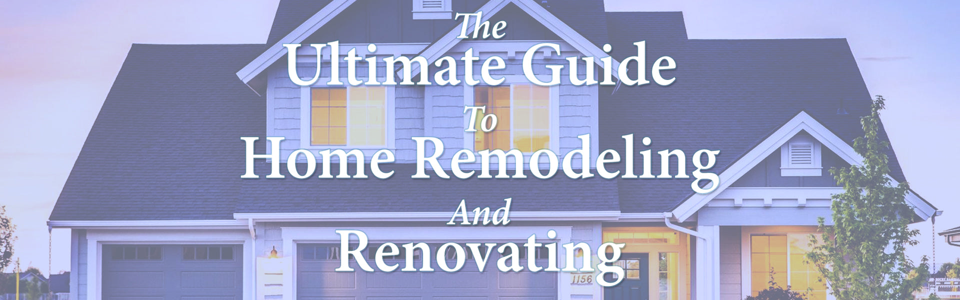 The Ultimate Guide to Home Remodeling and Renovation