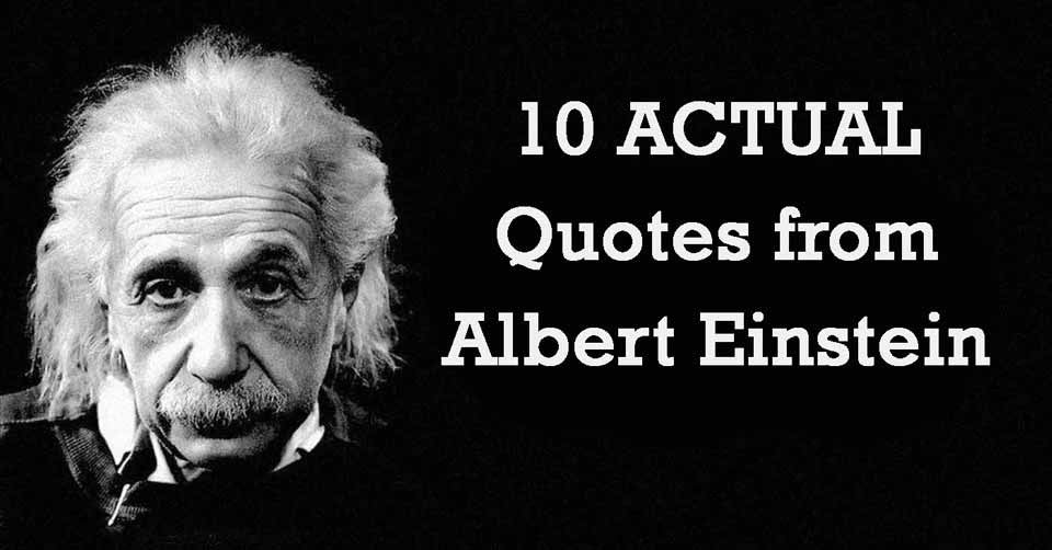 10 ACTUAL Amazing Quotes from Albert Einstein