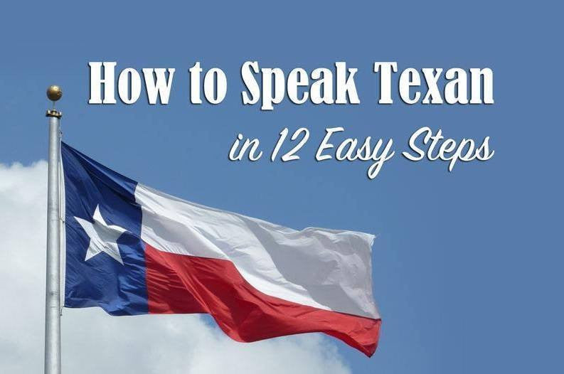 Everything You Need to Know to Speak Texan