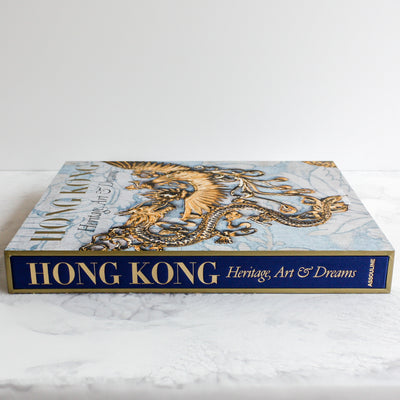 Hong Kong: Heritage, Art and Dreams book