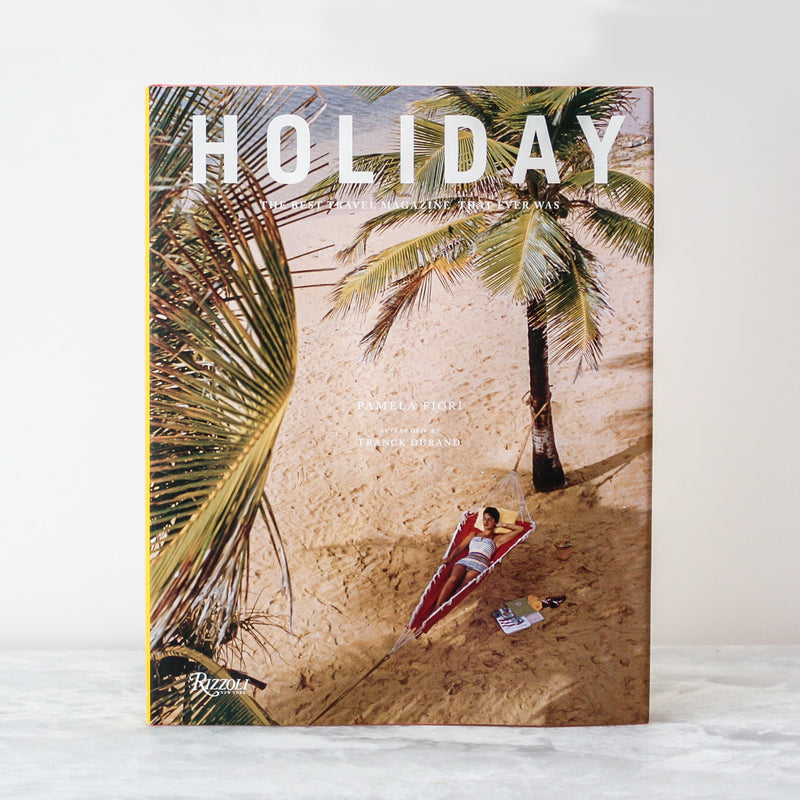 Holiday - The Best Travel Magazine That Ever Was book