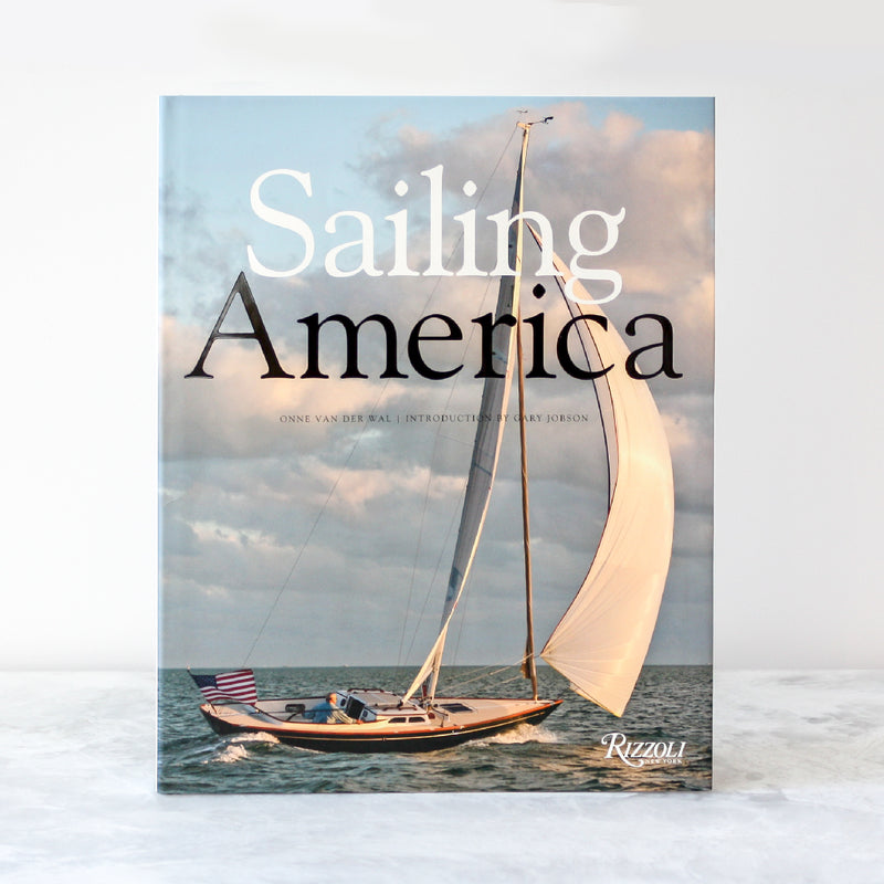 Sailing America Book Written by Onne van der Wal, Introduction by Gary Jobson.