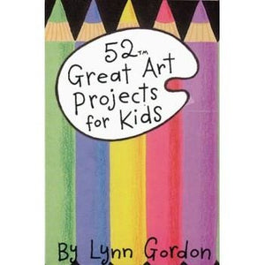 52 Great Art Projects for Kids