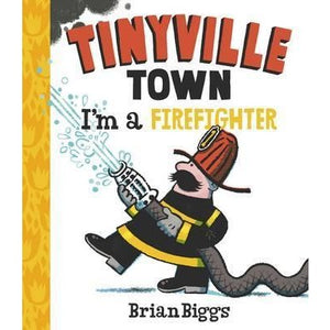 Tinyville Town I Am A Firefighter