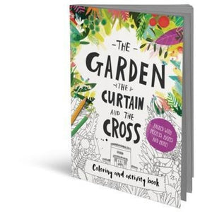 The Garden the Curtain and the Cross- coloring and activity book