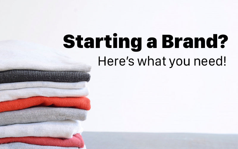 So You Want to Start a Clothing Brand...