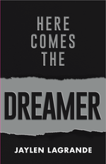 Here Comes The Dreamer by Jaylen LaGrande (Paperback Book)