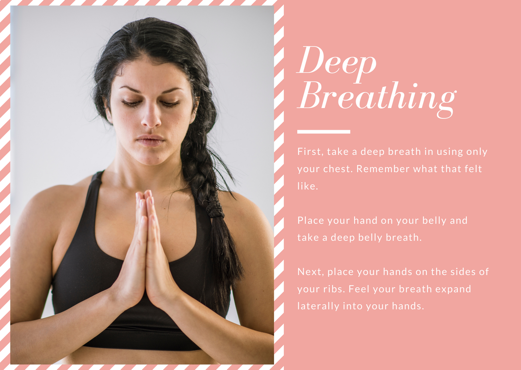 Practice Deep Breathing to interrupt poor breathing patterns and address pain