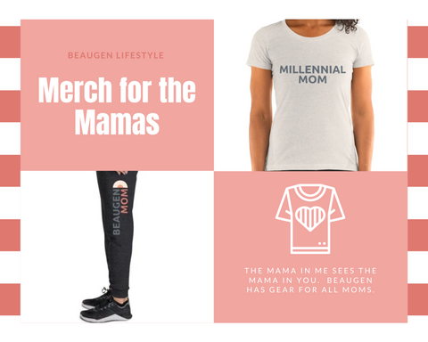 Merch for the Mamas from BeauGen