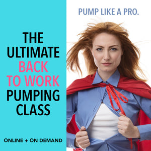 Ultimate Back to Work Pumping Course by Milkology