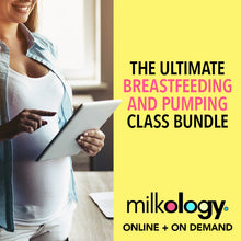 Load image into Gallery viewer, Milkology: The Ultimate Breastfeeding & Pumping Class Bundle