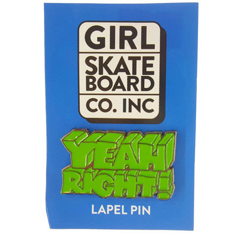 GIRL MISC YEAH RIGHT PIN