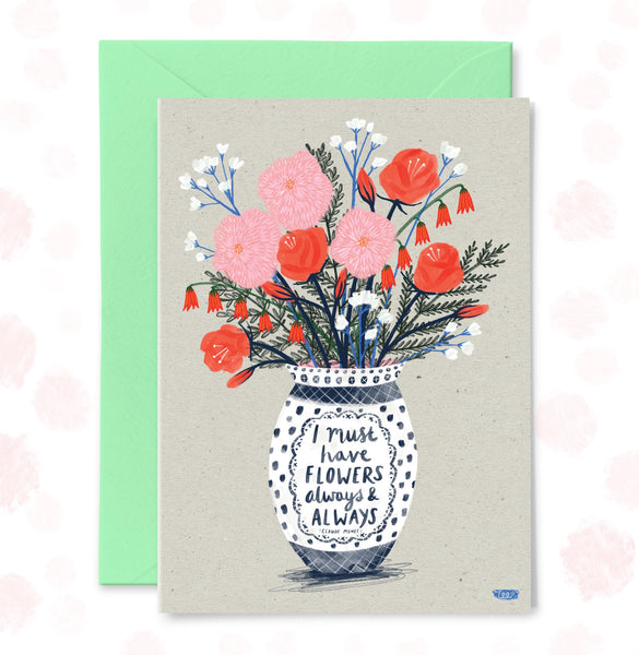 Flowers Always Greetings Card