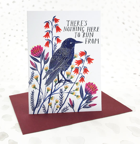 There's Nothing Here to Run From Greetings Card