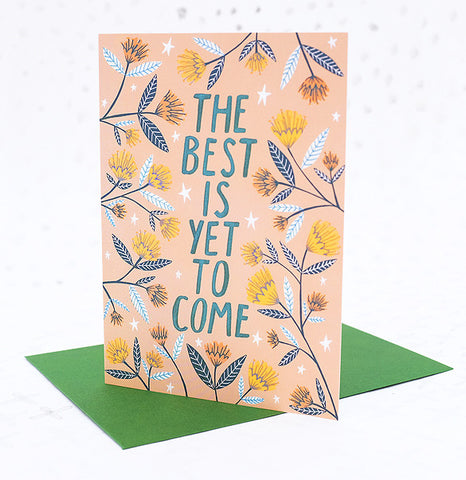 **NEW** The Best is Yet to Come Greetings Card