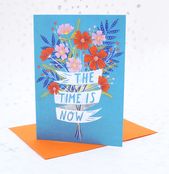 The Time is Now Greetings Card