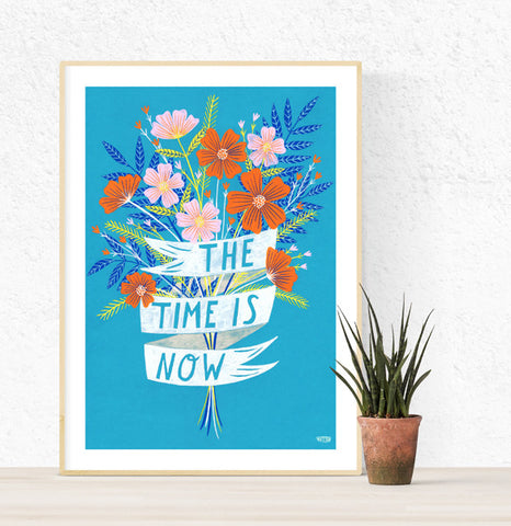 **NEW!** The Time is Now A3 Poster