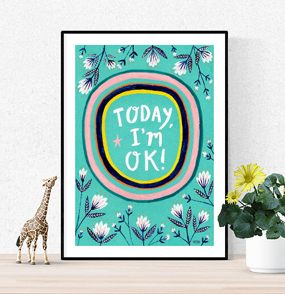 Today, I'm OK! A3 Poster