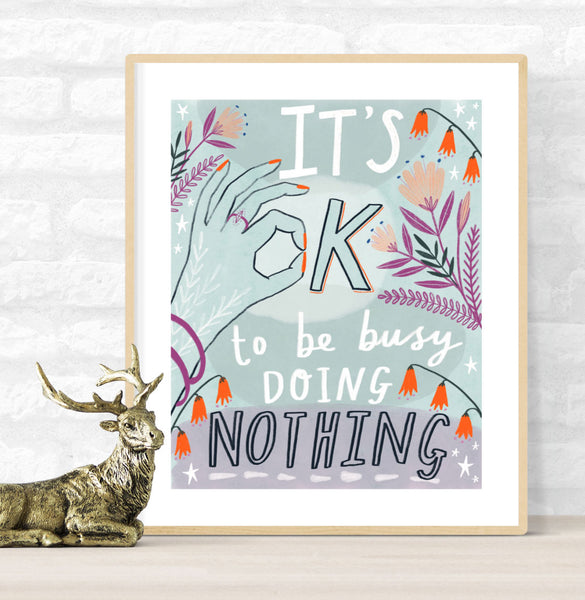 It's OK to be Busy Doing Nothing Poster