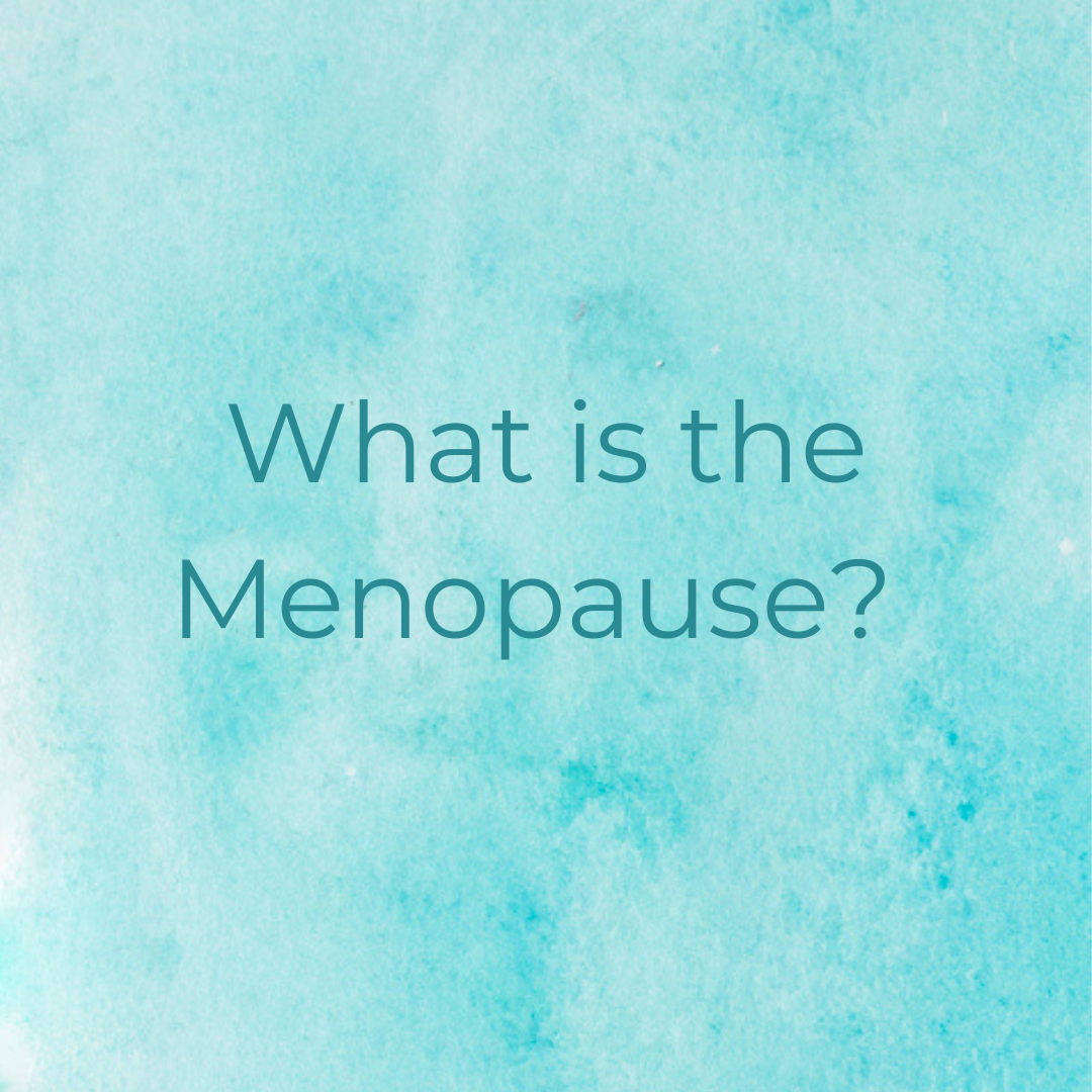 What is the Menopause?