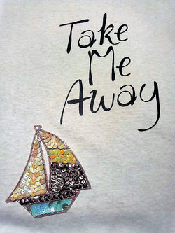 """Take Me Away"" Handcrafted Unisex T-Shirt"