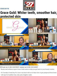 ABC27.COM: Grace Gold: Whiter teeth, smoother hair, protected skin